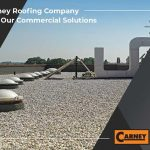 Carney Roofing Company and Our Commercial Solutions